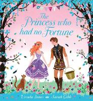 The Princess Who Had No Fortune (Hardback)