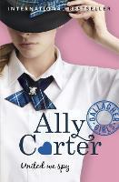 Gallagher Girls: United We Spy: Book 6 - Gallagher Girls (Paperback)