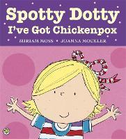 Spotty Dotty, I've Got Chickenpox (Paperback)