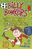 Billy Bonkers: Billy Bonkers and the Wacky World Cup! - Billy Bonkers (Paperback)
