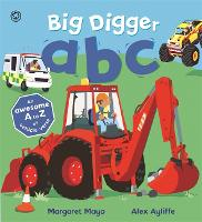 Awesome Engines: Big Digger ABC: An Awesome A to Z of Vehicle Verse - Awesome Engines (Hardback)