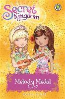 Secret Kingdom: Melody Medal: Book 28 - Secret Kingdom (Paperback)