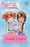 Secret Kingdom: Twinkle Trophy: Book 30 - Secret Kingdom (Paperback)