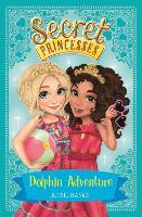 Secret Princesses: Dolphin Adventure: Book 2 - Secret Princesses (Paperback)