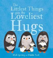 The Littlest Things Give the Loveliest Hugs (Paperback)