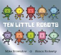 Ten Little Robots - Ten Little (Hardback)