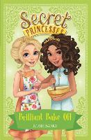 Secret Princesses: Brilliant Bake Off: Book 10 - Secret Princesses (Paperback)