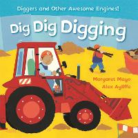 Dig Dig Digging - Awesome Engines (Board book)