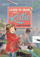 The National Gallery Learn to Draw with Katie - Katie (Paperback)