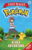 The Official Pokemon Early Reader: Alola Adventure: Book 1 - The Official Pokemon Early Reader (Paperback)