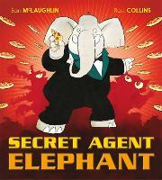 Secret Agent Elephant (Hardback)