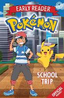 The Official Pokemon Early Reader: School Trip - The Official Pokemon Early Reader (Paperback)