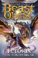 Beast Quest: Petorix the Winged Slicer