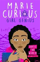 Marie Curious, Girl Genius: Saves the World: Book 1 - Marie Curious, Girl Genius (Paperback)