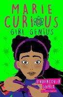Marie Curious, Girl Genius: Undercover Gamer: Book 3 - Marie Curious, Girl Genius (Paperback)