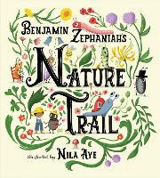 Nature Trail: A joyful rhyming celebration of the natural wonders on our doorstep (Hardback)