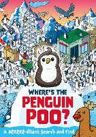 Where's the Penguin Poo?: A Brrrr-illiant Search and Find - Where's the Poo...? (Paperback)
