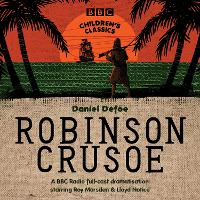 Robinson Crusoe - BBC Children's Classics (CD-Audio)