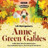 Anne Of Green Gables - BBC Children's Classics (CD-Audio)