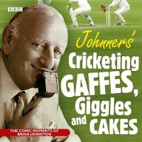 Johnners Cricketing Gaffes, Giggles And Cakes (CD-Audio)