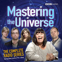 Mastering The Universe: The Complete Radio Series: Starring Dawn French as Prof. J Klamp (CD-Audio)