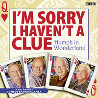 I'm Sorry I Haven't A Clue: Humph In Wonderland (CD-Audio)