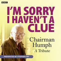 I'm Sorry I Haven't A Clue: Chairman Humph - A Tribute (CD-Audio)