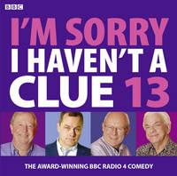 I'm Sorry I Haven't A Clue: Volume 13 (CD-Audio)