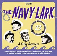 The Navy Lark Volume 23: A Fishy Business (CD-Audio)