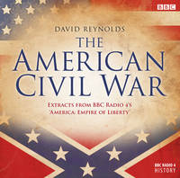 The American Civil War: The Extracts from BBC Radio 4's 'America, Empire of Liberty' (CD-Audio)