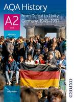 AQA History A2 Unit 3 from Defeat to Unity: Germany, 1945-1991 (Paperback)