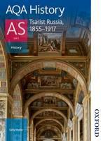 AQA History AS: Unit 1 - Tsarist Russia, 1855-1917 (Paperback)