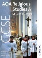 AQA GCSE Religious Studies A - St Luke's Gospel (Paperback)