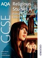 AQA GCSE Religious Studies A: Roman Catholicism Ethics (Paperback)