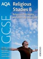 AQA GCSE Religious Studies B - Religious Philosophy and Ultimate Questions (Paperback)