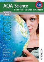 AQA Science GCSE Science B: Science in Context Teacher's Book (Paperback)