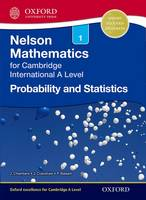 Nelson Probability and Statistics 1 for Cambridge International A Level (Paperback)