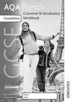 AQA GCSE French Foundation Grammar and Vocab Workbook
