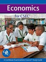 Economics for CSEC CXC: A Caribbean Examinations Council Study Guide (Paperback)
