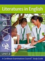 Literatures in English for CAPE Unit 2: A CXC Study Guide