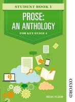 Prose: An Anthology for Key Stage 4 Student Book 1 (Paperback)
