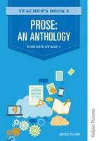 Prose: An Anthology for Key Stage 4 Teacher's Book 2 (Paperback)