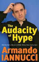 The Audacity Of Hype: Bewilderment, sleaze and other tales of the 21st century (Paperback)
