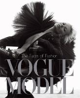 Vogue Model: The Faces of Fashion (Hardback)
