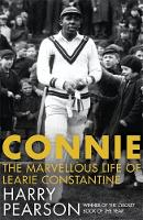 Connie: The Marvellous Life of Learie Constantine (Hardback)
