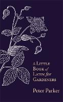A Little Book of Latin for Gardeners