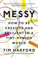 Messy: How to Be Creative and Resilient in a Tidy-Minded World (Hardback)