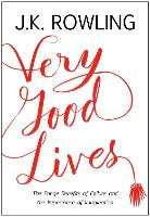 Very Good Lives: The Fringe Benefits of Failure and the Importance of Imagination (Hardback)