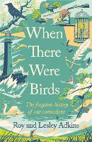 When There Were Birds (Hardback)