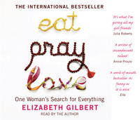 Eat, Pray, Love: One Woman's Search for Everything (CD-Audio)